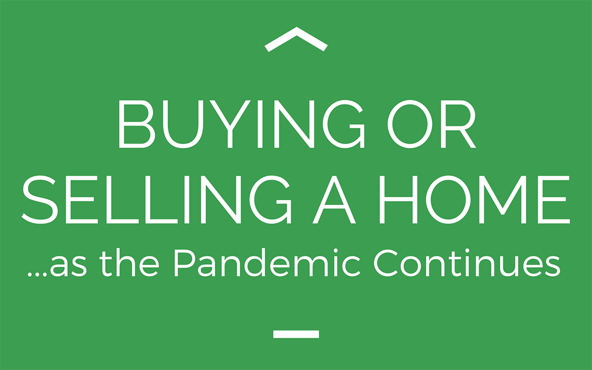 Buying or Selling a Home as the Pandemic Continues