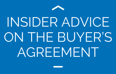 Insider Advice On the Buyer's Agreement